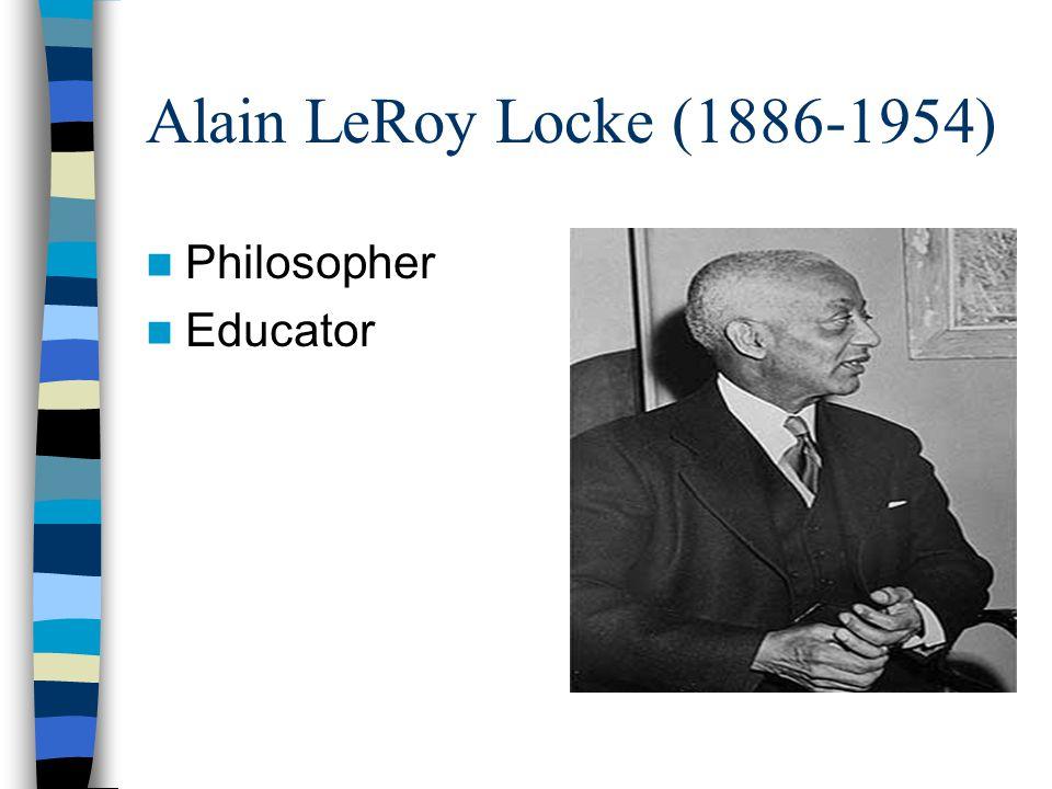 Alain LeRoy Locke (1886-1954) Philosopher Educator