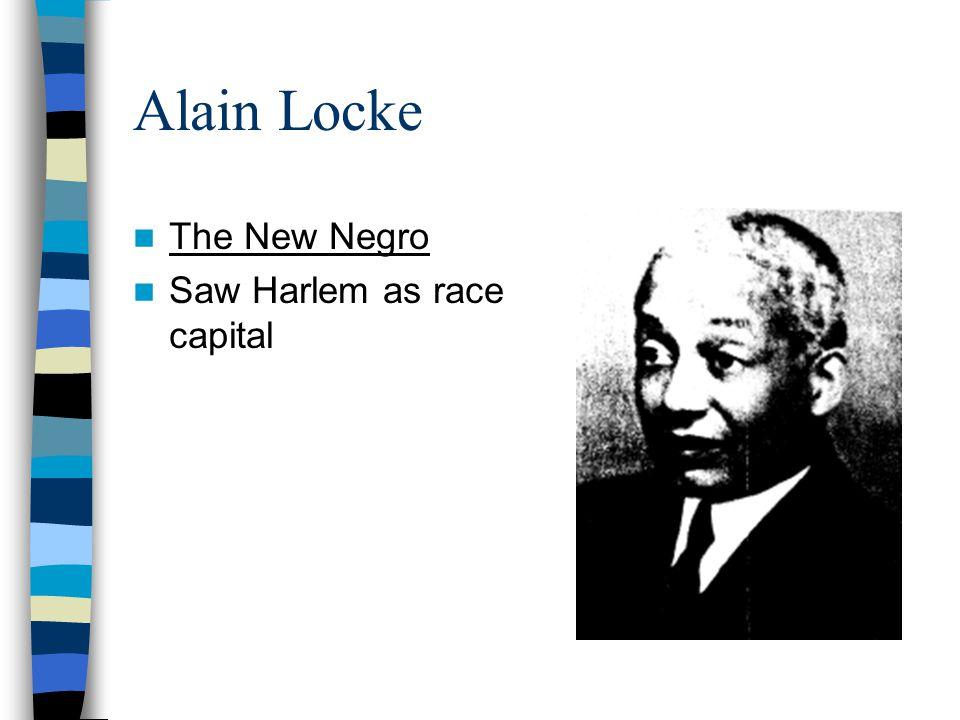 Alain Locke The New Negro Saw Harlem as race capital