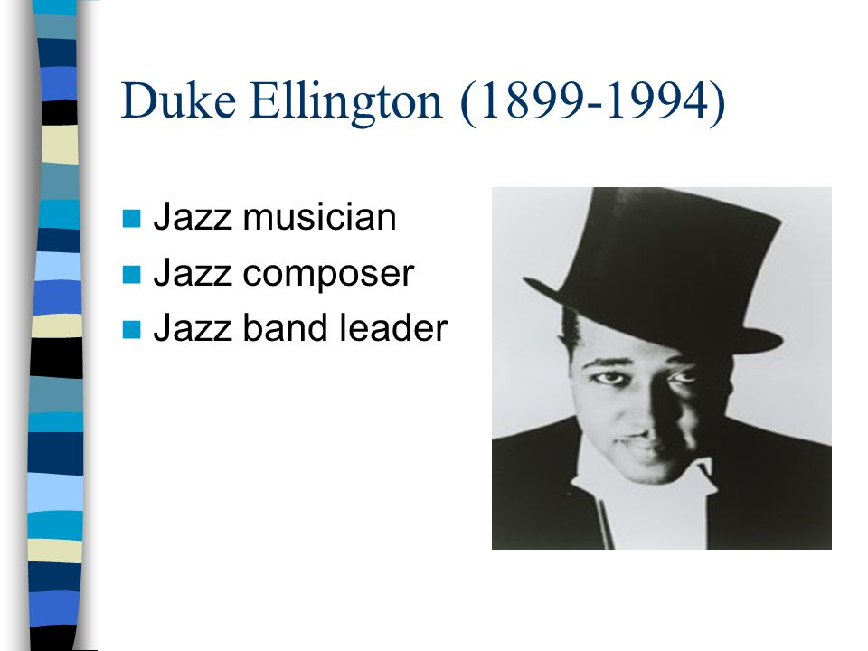 Duke Ellington (1899-1994) Jazz musician Jazz composer Jazz band leader