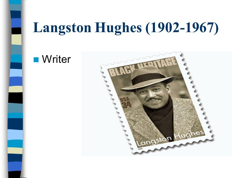 Langston Hughes (1902-1967) Writer
