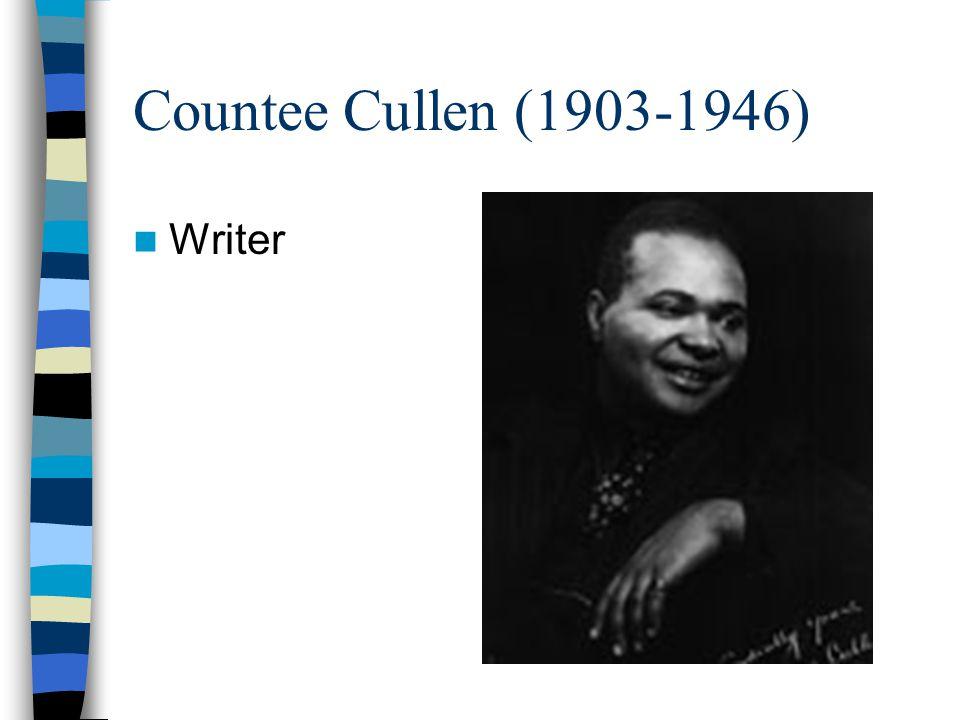 Countee Cullen (1903-1946) Writer