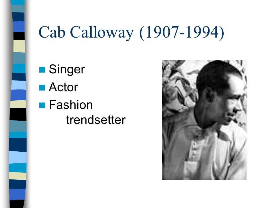 Cab Calloway (1907-1994) Singer Actor Fashion trendsetter