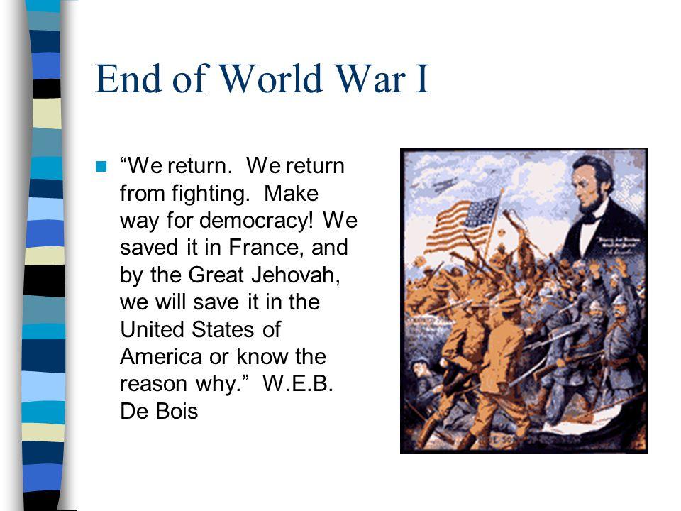 End of World War I We return. We return from fighting.