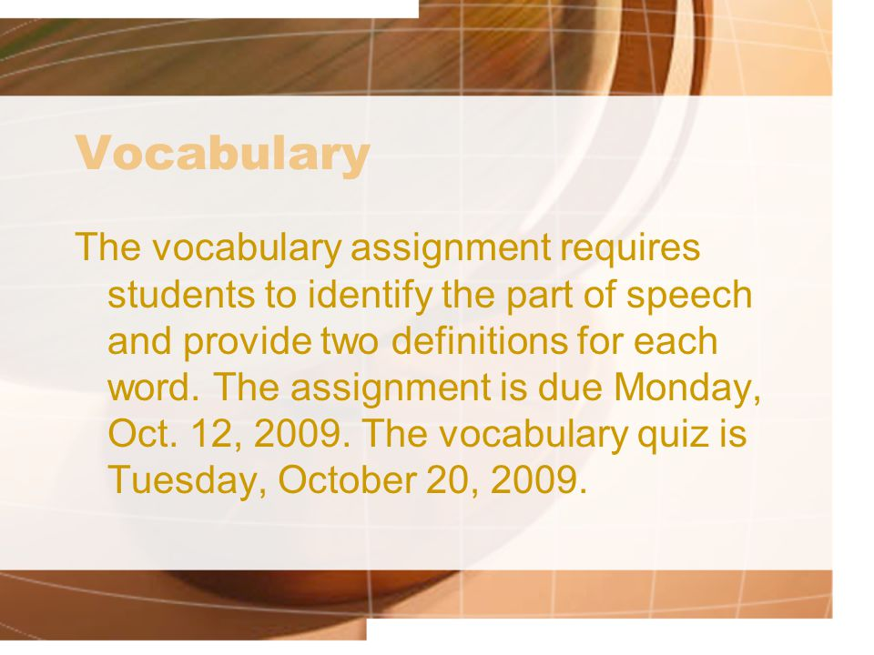 The vocabulary assignment requires students to identify the part of speech and provide two definitions for each word. The assignment is due Monday, Oc