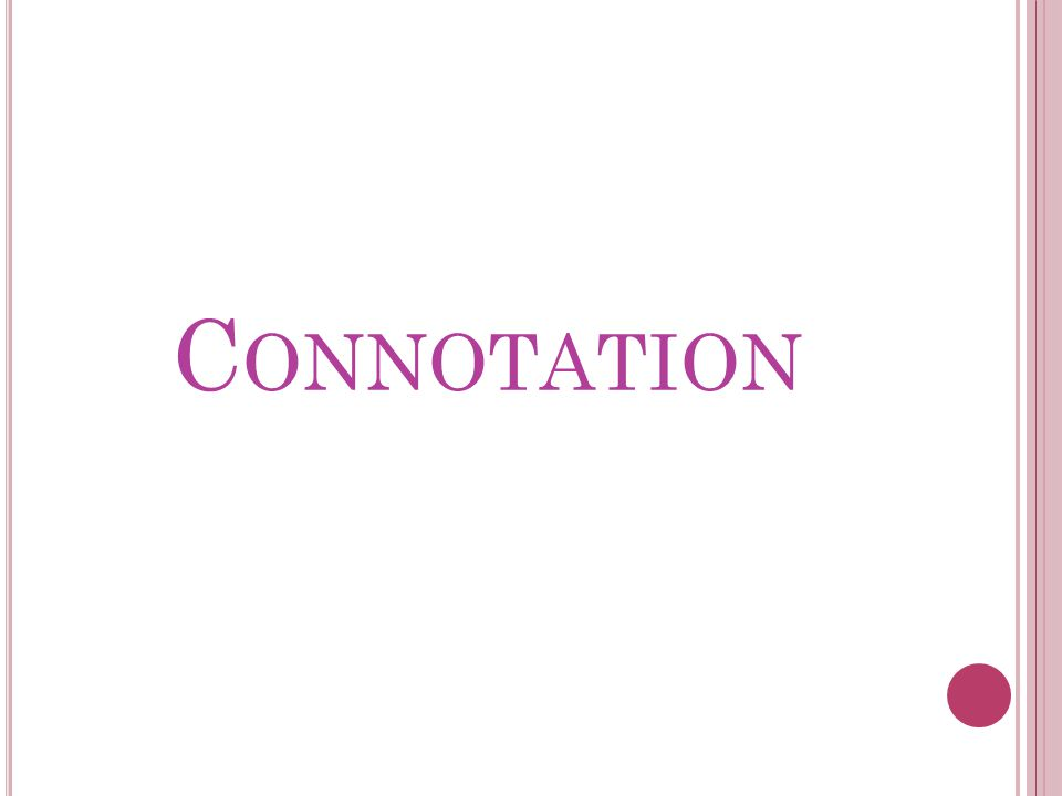 C ONNOTATION