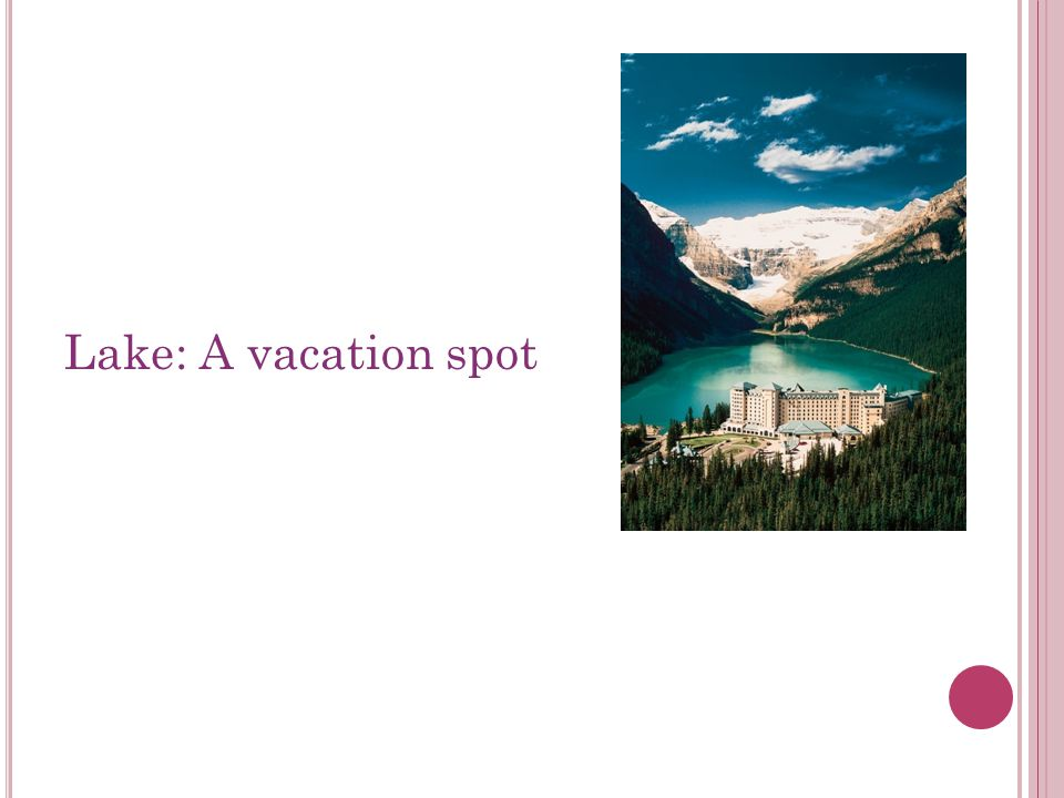 Lake: A vacation spot