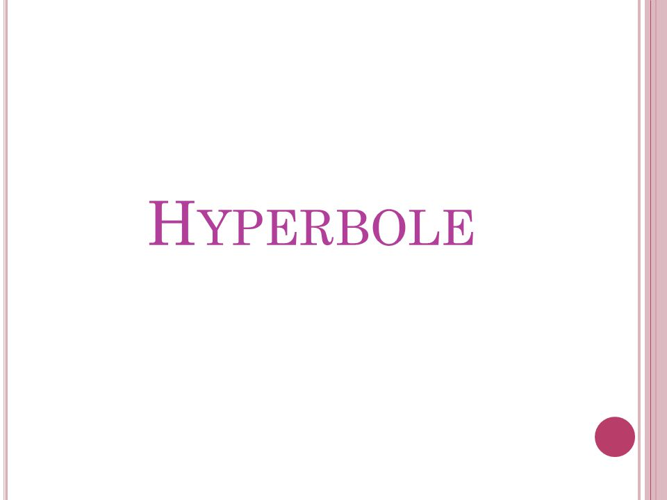 H YPERBOLE