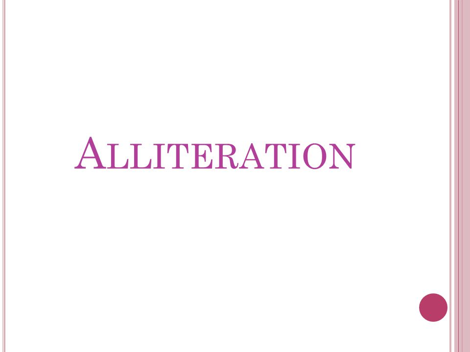A LLITERATION
