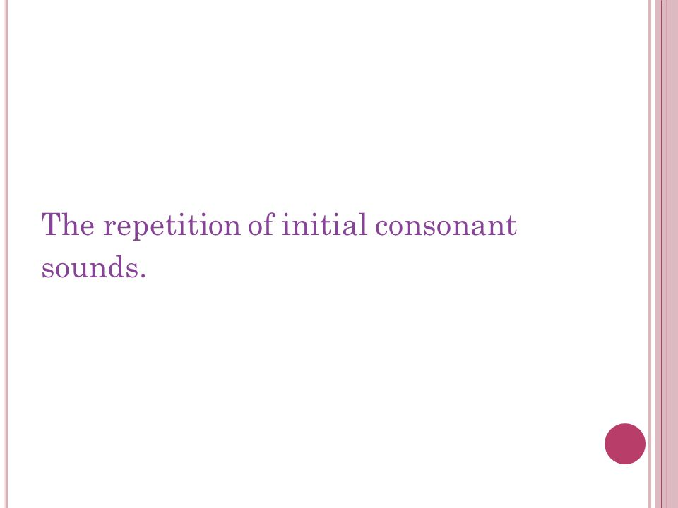 The repetition of initial consonant sounds.