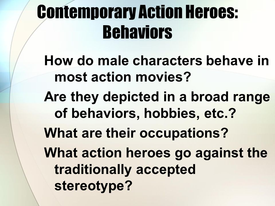 Contemporary Action Heroes: Behaviors In preparation for the compare/contrast essay, while reading Beowulf, students should consider how Beowulf fits into the contemporary action hero stereotype.