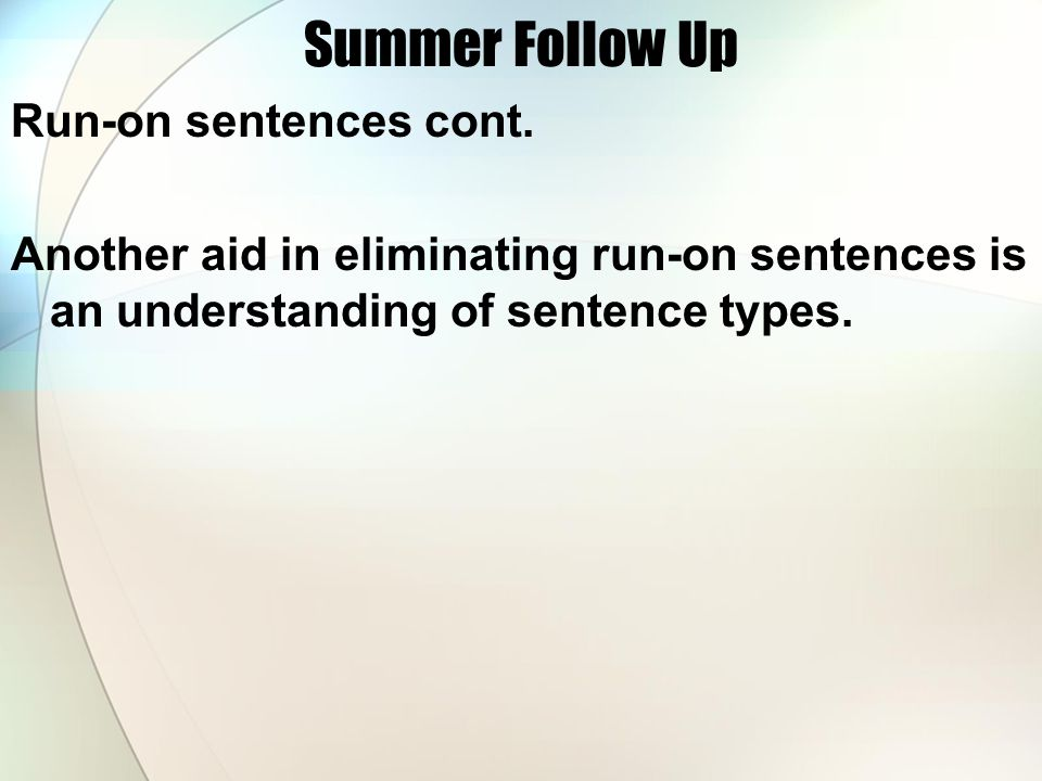 Summer Follow Up Run-on sentences cont.