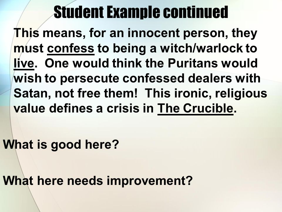 Student Example continued This means, for an innocent person, they must confess to being a witch/warlock to live.