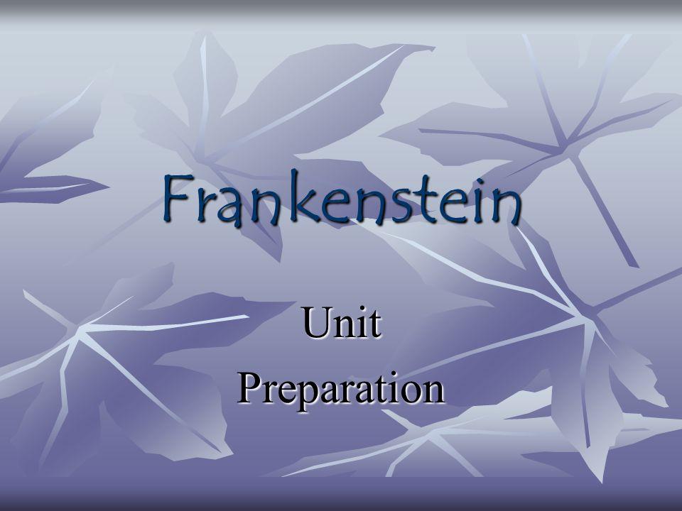 Frankenstein UnitPreparation