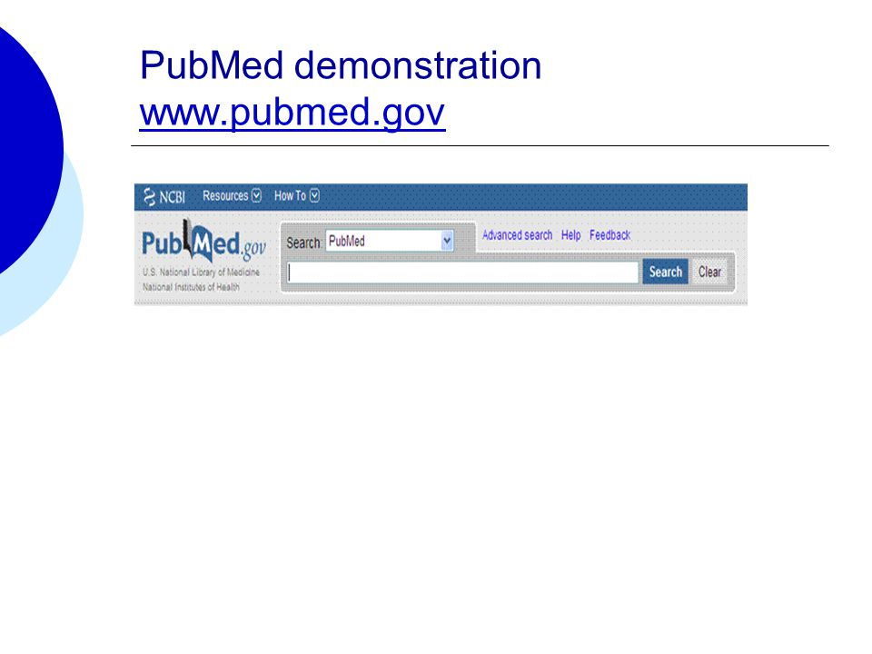 PubMed demonstration www.pubmed.gov www.pubmed.gov