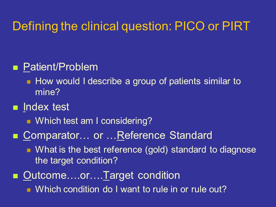 Series of patients Index test Reference ( gold ) standard Compare the results of the index test with the reference standard, blinded