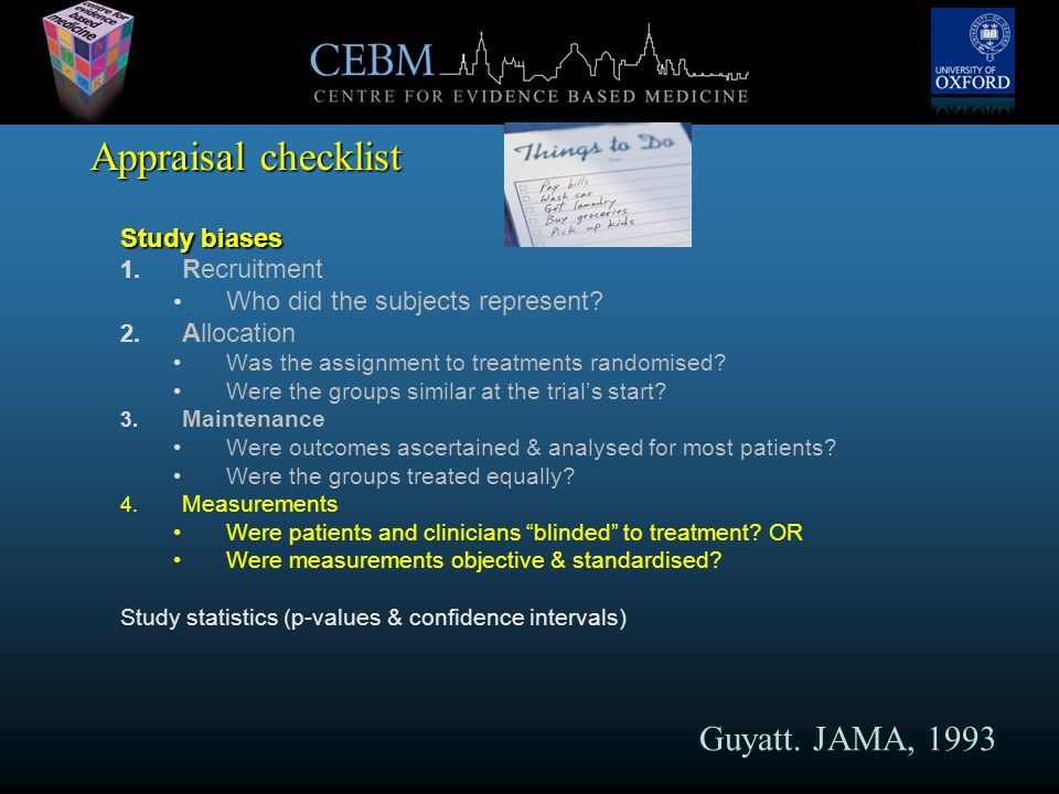 Appraisal checklist Study biases 1. Recruitment Who did the subjects represent.
