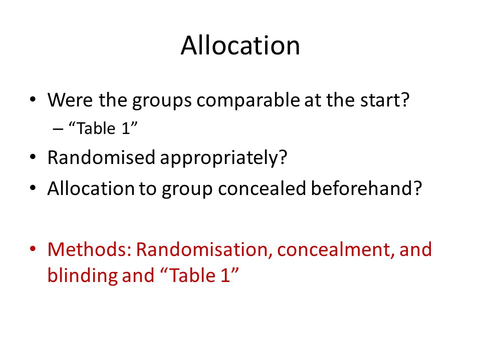 Allocation Were the groups comparable at the start.