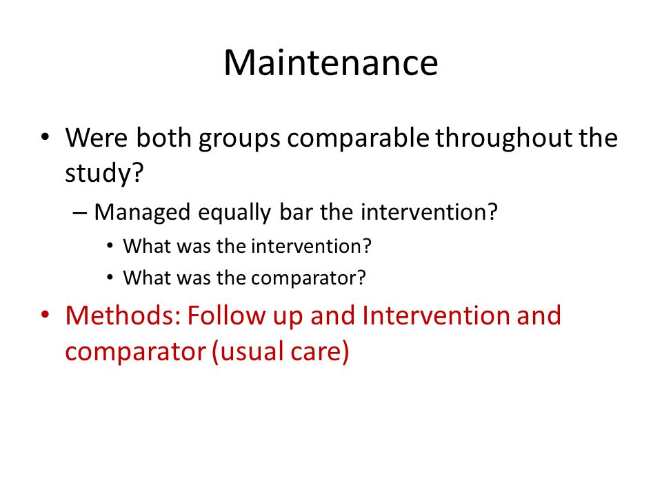 Maintenance Were both groups comparable throughout the study.