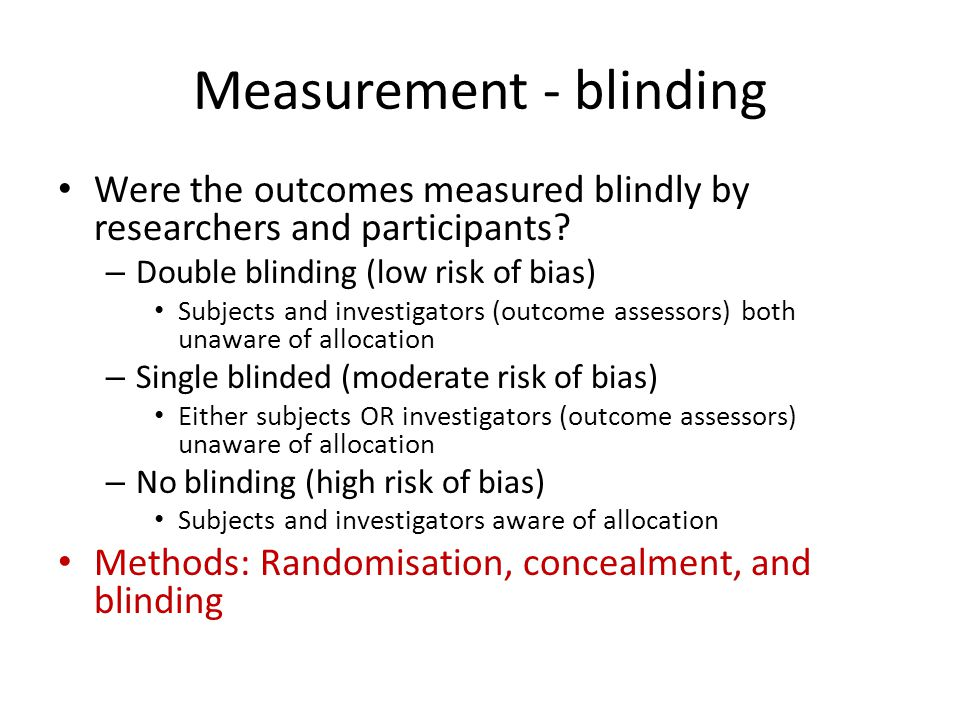 Measurement - blinding Were the outcomes measured blindly by researchers and participants.
