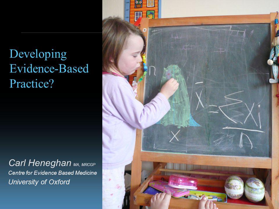 www.cebm.net Developing Evidence-Based Practice.