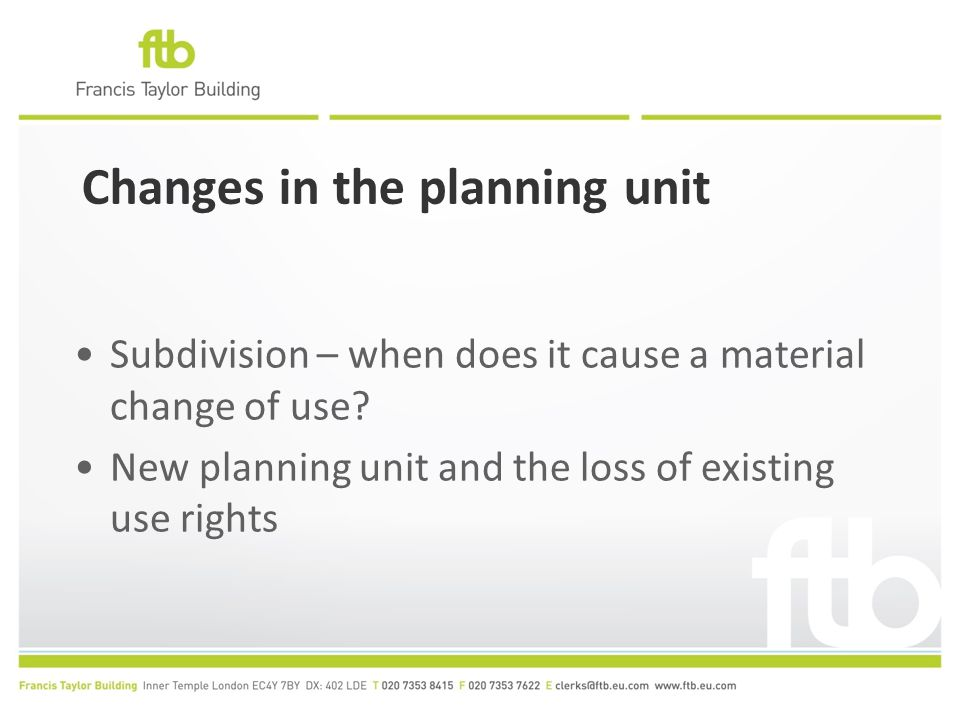 Changes in the planning unit Subdivision – when does it cause a material change of use.