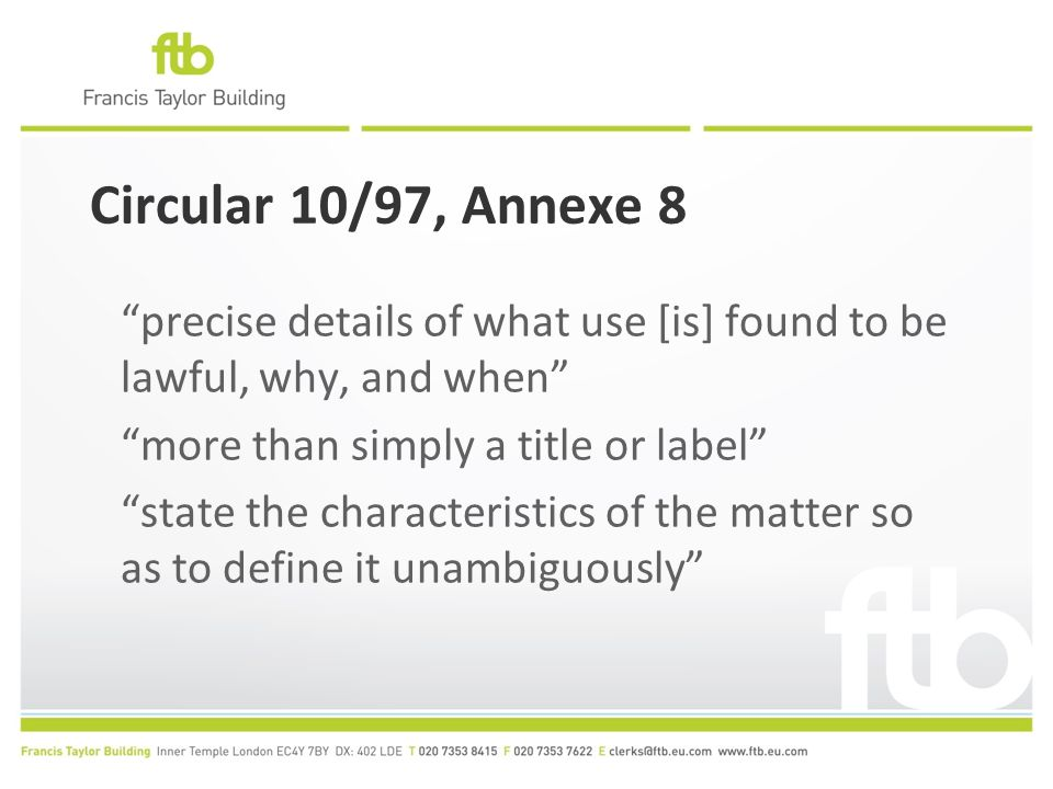 """Circular 10/97, Annexe 8 """"precise details of what use [is] found to be lawful, why, and when"""" """"more than simply a title or label"""" """"state the character"""