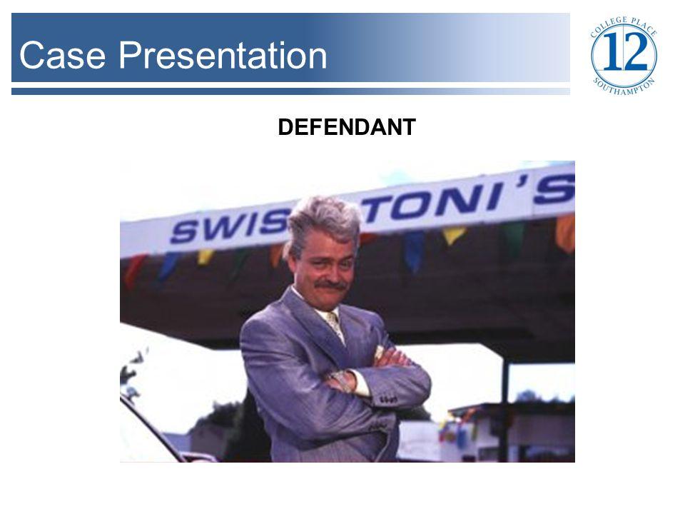 Case Presentation DEFENDANT