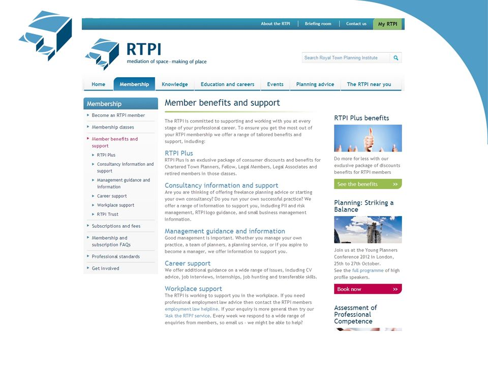 Career Support Job hunting, CV & interview advice, internships, working for yourself Management Management factsheets, planners creating better places, related articles and information Starting in private practice Starting in private practice guide, Consultancy by current and former public sector employees, Independent Consultants Network, Risk Management & PII Workplace support 'Ask the RTPI', free employment law advice & workplace related articles