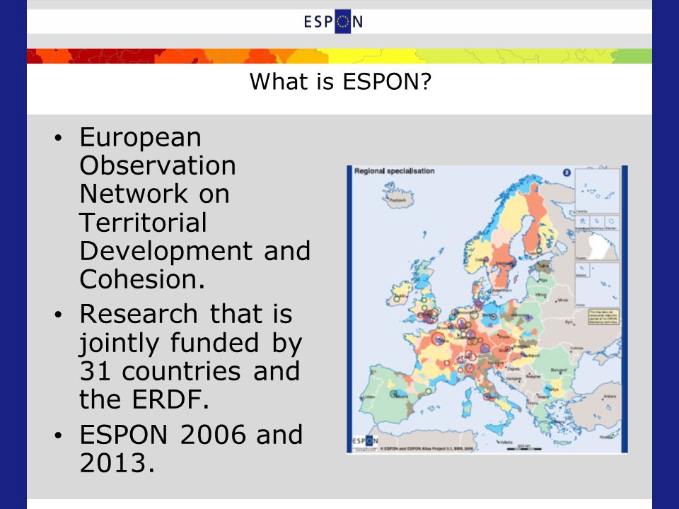 What is ESPON. European Observation Network on Territorial Development and Cohesion.