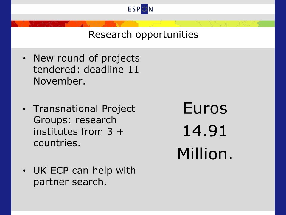 Research opportunities New round of projects tendered: deadline 11 November.
