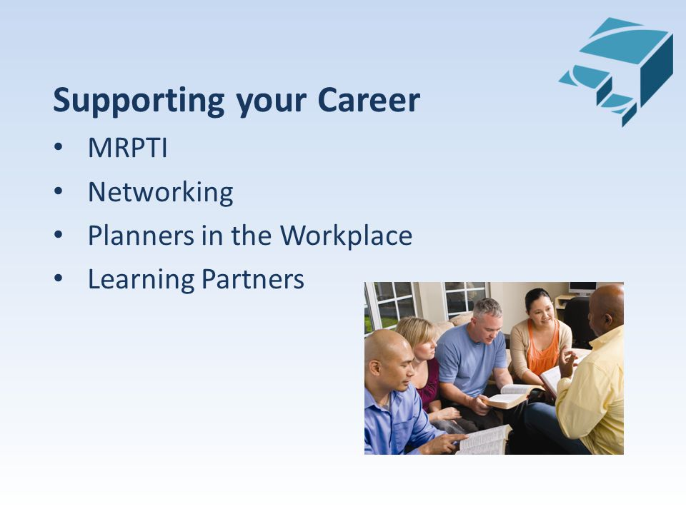 Supporting your Career MRPTI Networking Planners in the Workplace Learning Partners
