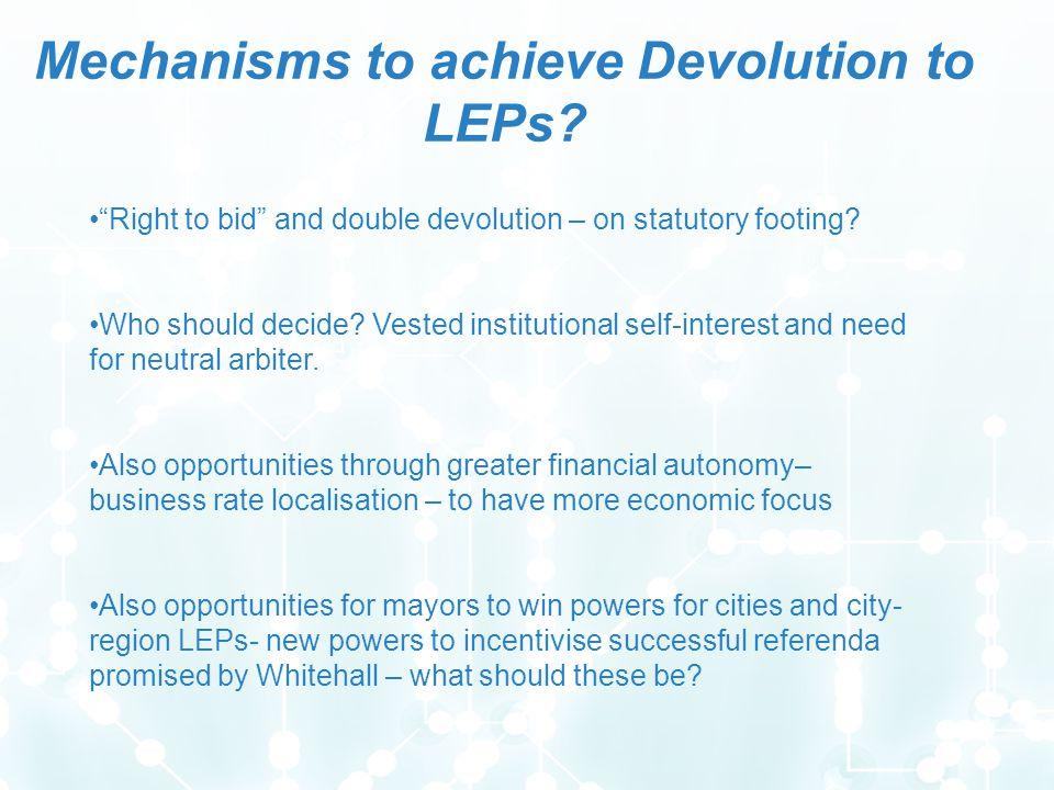 Mechanisms to achieve Devolution to LEPs.