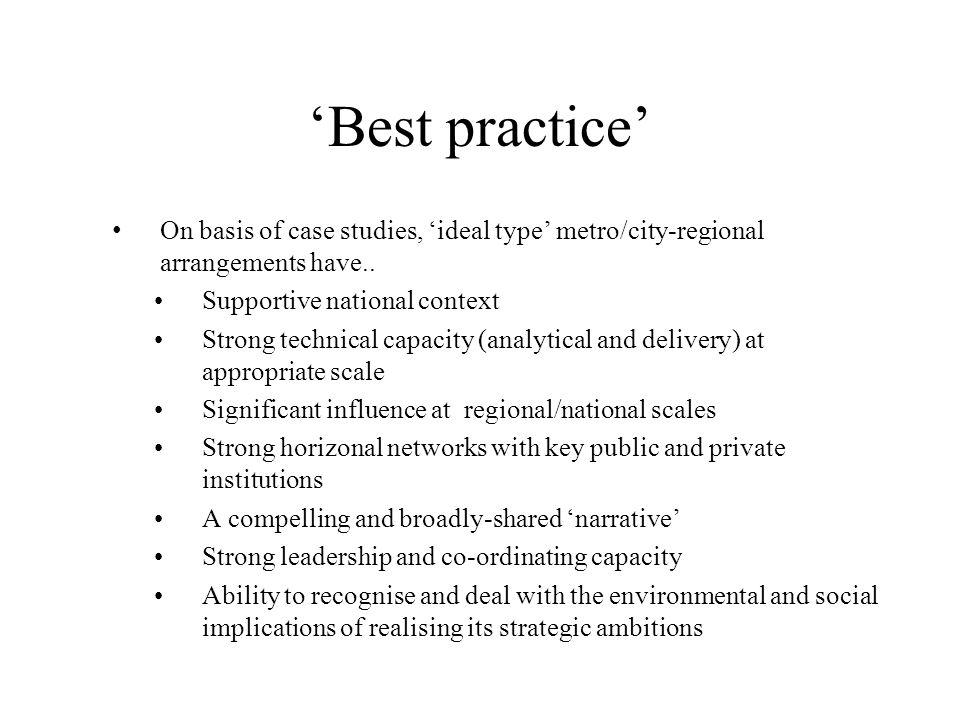 'Best practice' On basis of case studies, 'ideal type' metro/city-regional arrangements have..