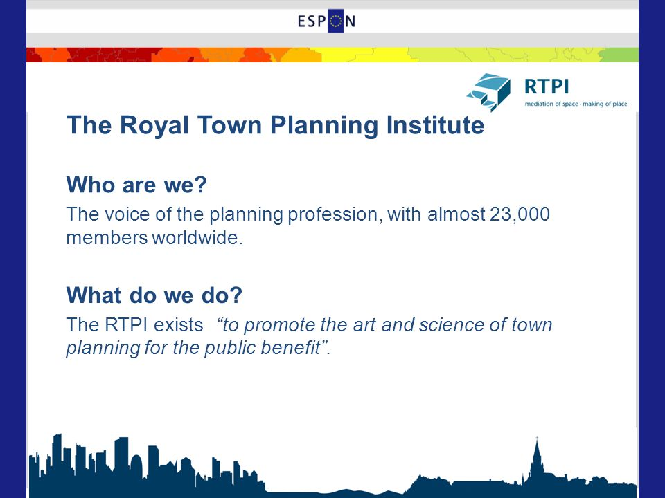 The Royal Town Planning Institute Who are we.