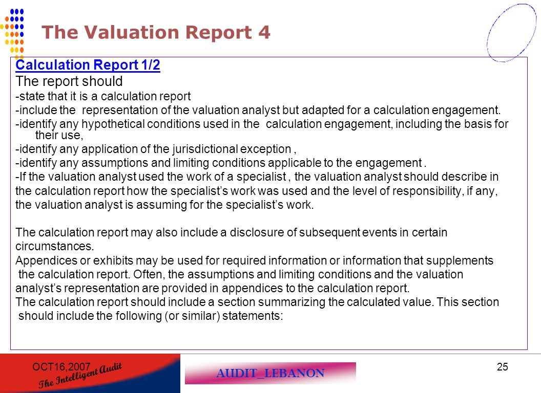 AUDIT_LEBANON The Intelligent Audit OCT16,200725 The Valuation Report 4 Calculation Report 1/2 The report should -state that it is a calculation repor