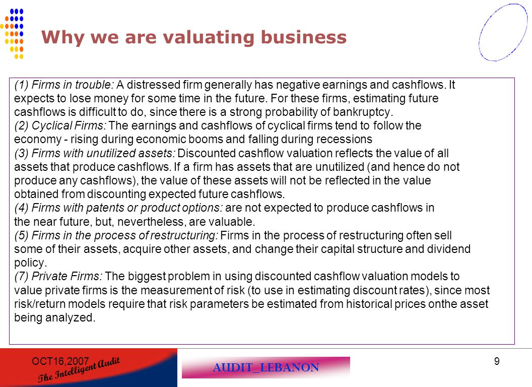 AUDIT_LEBANON The Intelligent Audit OCT16,200720 Using the Work of Specialists in the Engagement to Estimate Value In performing an engagement to estimate value, the valuation analyst may rely on the work of a third party specialist (for example, a real estate or equipment appraiser).