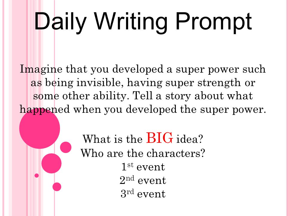 Daily Writing Prompt Imagine that you developed a super power such as being invisible, having super strength or some other ability. Tell a story about