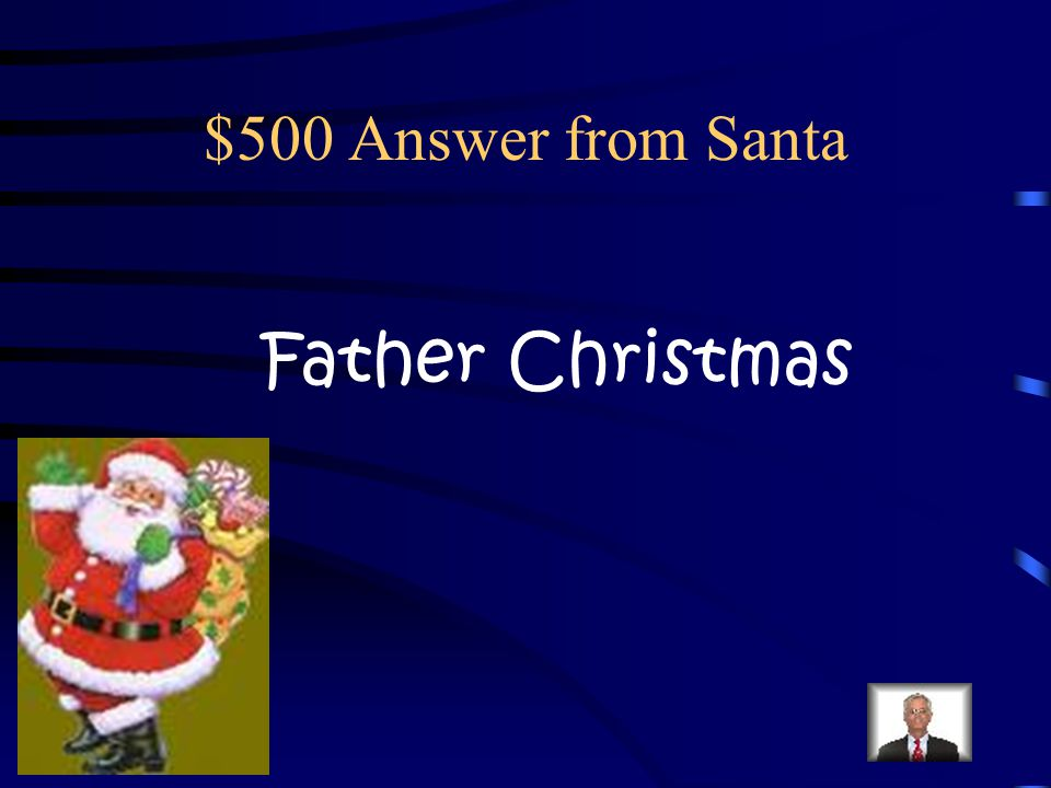 $500 Question from Santa What is Santa Claus called in England