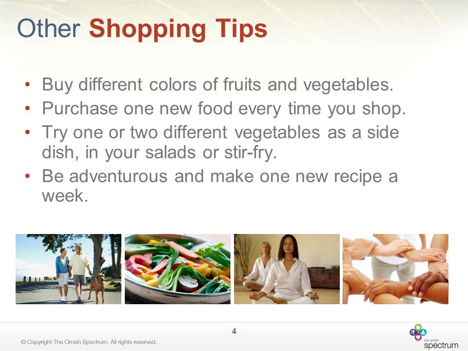 Other Shopping Tips Buy different colors of fruits and vegetables.
