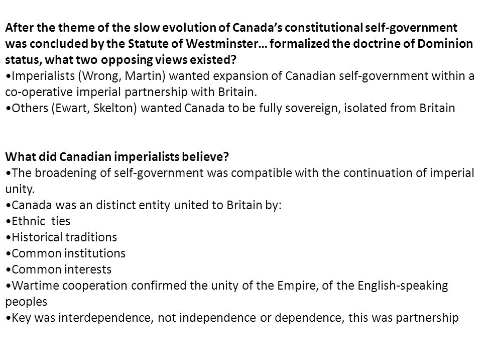 After the theme of the slow evolution of Canada's constitutional self-government was concluded by the Statute of Westminster… formalized the doctrine