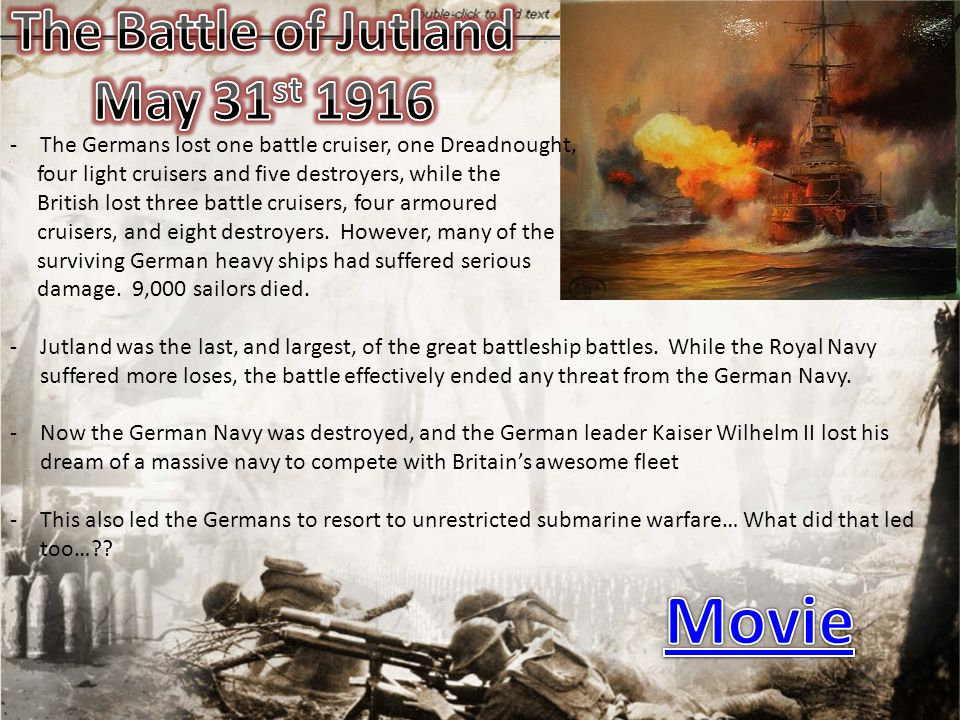 -The Germans lost one battle cruiser, one Dreadnought, four light cruisers and five destroyers, while the British lost three battle cruisers, four arm