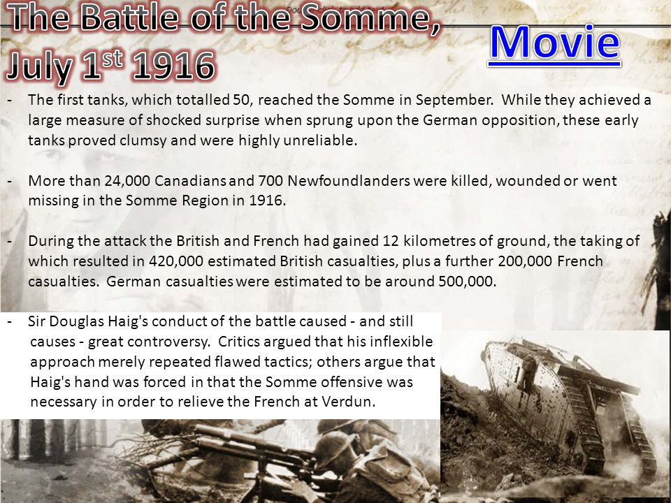 -The first tanks, which totalled 50, reached the Somme in September. While they achieved a large measure of shocked surprise when sprung upon the Germ