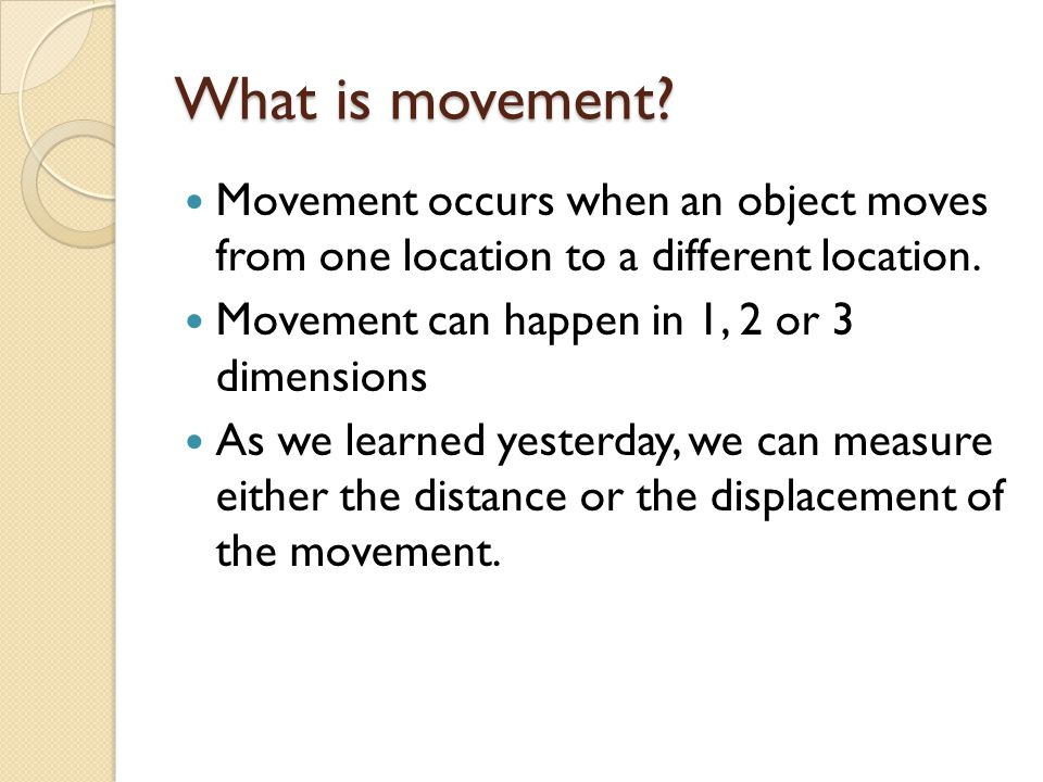 What is movement.Movement occurs when an object moves from one location to a different location.