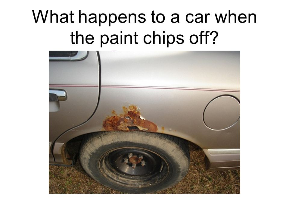 What happens to a car when the paint chips off?