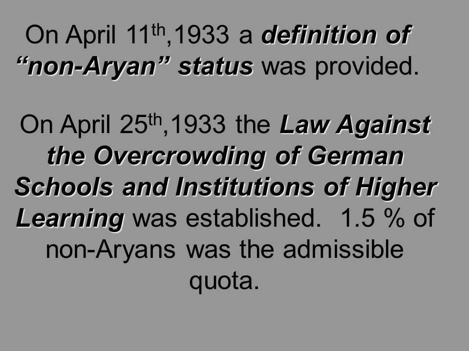 definition of non-Aryan status On April 11 th,1933 a definition of non-Aryan status was provided.