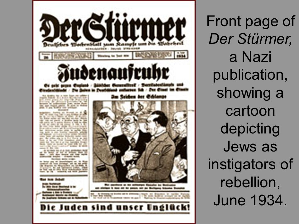 Front page of Der Stürmer, a Nazi publication, showing a cartoon depicting Jews as instigators of rebellion, June 1934.