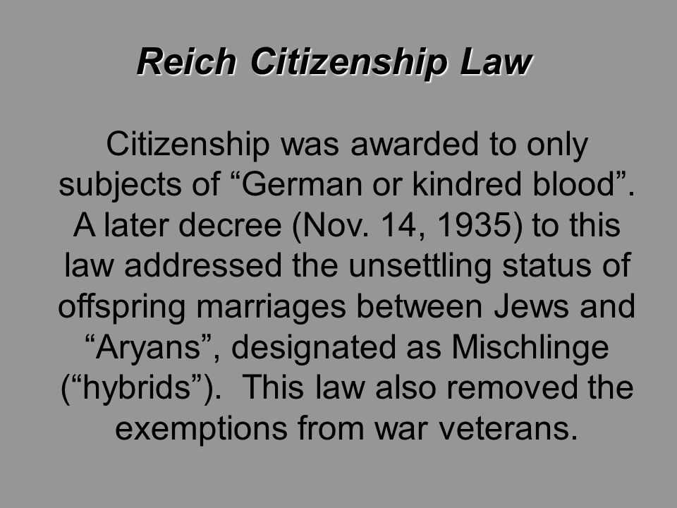 Reich Citizenship Law Citizenship was awarded to only subjects of German or kindred blood .