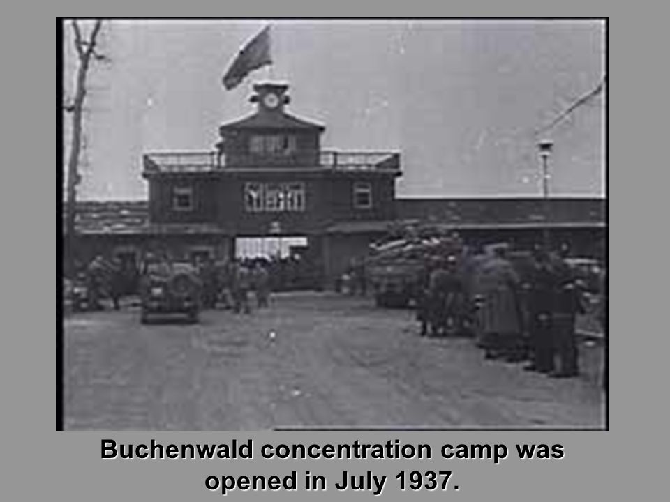 Buchenwald concentration camp was opened in July 1937.