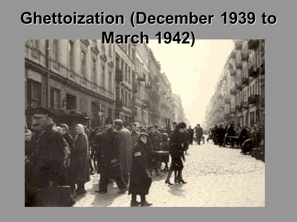 Ghettoization (December 1939 to March 1942)