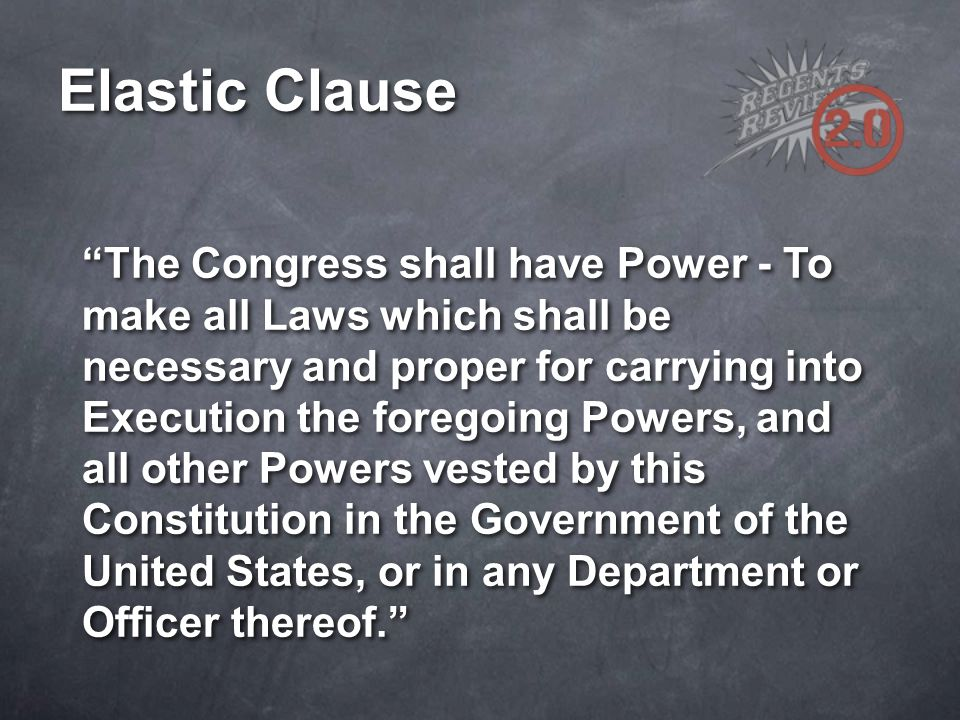 """""""The Congress shall have Power - To make all Laws which shall be necessary and proper for carrying into Execution the foregoing Powers, and all other"""
